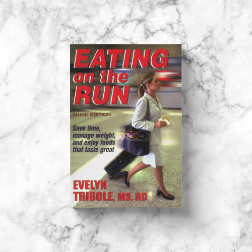 Evelyn Tribole: Eating on the Run - 3rd Edition